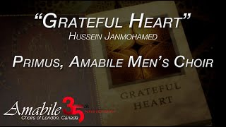 Grateful Heart - WORLD PREMIERE! (Primus, Amabile Mens Choir)