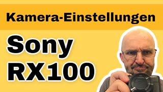 Sony RX100 optimale Einstellungen [Die du kennen musst!]