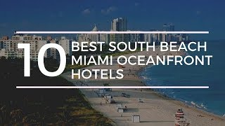 10 Best South Beach Miami Oceanfront Hotels
