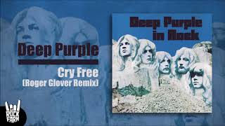 Deep Purple - Cry Free (Roger Glover Remix)