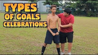 TYPES OF GOALS CELEBRATIONS