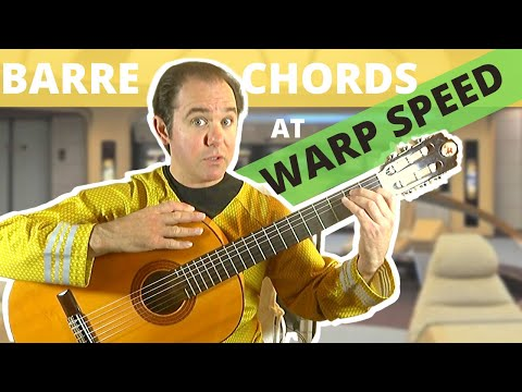 Barre (Cejilla) Chords at WARP SPEED!