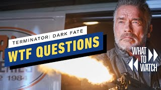 Terminator: Dark Fate's Biggest WTF Questions (SPOILERS!)