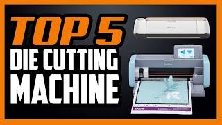 5 Best Die Cutting Machine Reviews In 2020