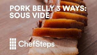 Pork Belly 3 Ways: Sous Vide (Part 3 of 3)