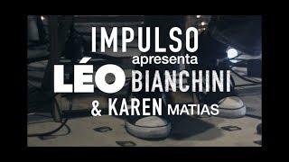 IMPULSO 10ª edição - Léo Bianchini + Karen Matias