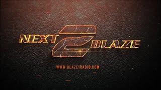 NEXT 2 BLAZE VIDEO SHOW