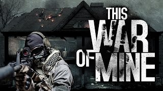 THE MILITIA IS AT OUR DOOR! | This War Of Mine [9]