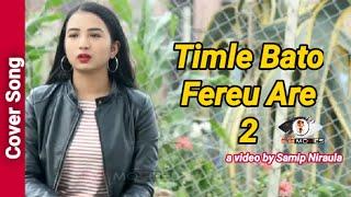 Timle Bato Fereu Are 2 - Cover Song - Melina Rai
