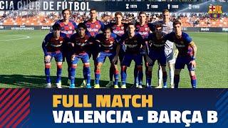 FULL MATCH   Valencia Mestalla v Barça B (0-0)