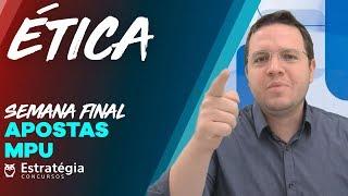 Concurso MPU 2018: Semana Final Apostas Ética AO VIVO ÀS 8h30min