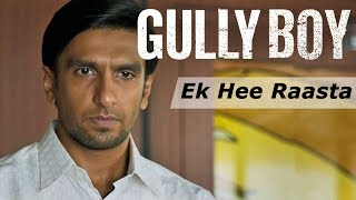 Gully Boy - Ek hi raasta | Ranveer Singh  Alia Bhatt | Javed Akhtar |Gully Boy Songs