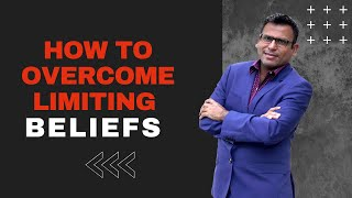 How to Overcome Limiting Beliefs | Amandeep Thind