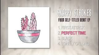 Snappy Strokes - Perfect Time (EP)
