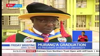Murang'a University oversaw graduation of over 1600 students