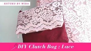 DIY Clutch Bag [Lace]