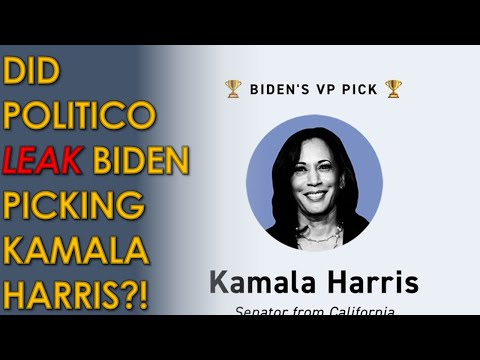 Did Politico Leak that Joe Biden is picking Kamala Harris as his Vice President Running Mate?