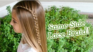 Same-Side Lace Braid | Popular Hairstyles | Cute Girls Hairstyles