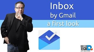 Inbox by Gmail - A First Look