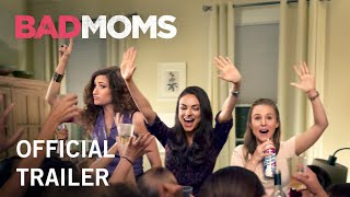 Bad Moms - Official Trailer
