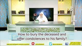 How to bury the deceased and offer condolences to the family? - Sheikh Assim Al Hakeem