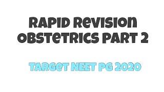Obstetrics part 2   NEET PG   Dr. Himanshu Gupta