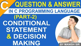 Decision Making and Conditional Statement Q&A | C Programming Question for GATE Exam Part - 2