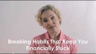 Breaking Habits That Keep You Financially Stuck
