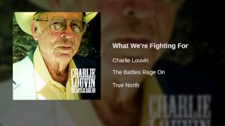 Charlie Louvin - What We're Fighting For
