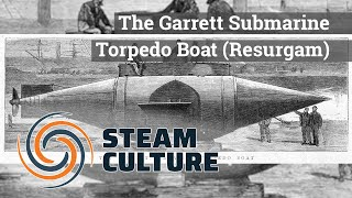 The Garrett Submarine Torpedo Boat (Resurgam) - Steam Culture