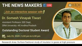The News Maker – Dr Somesh Vinayak Tewari
