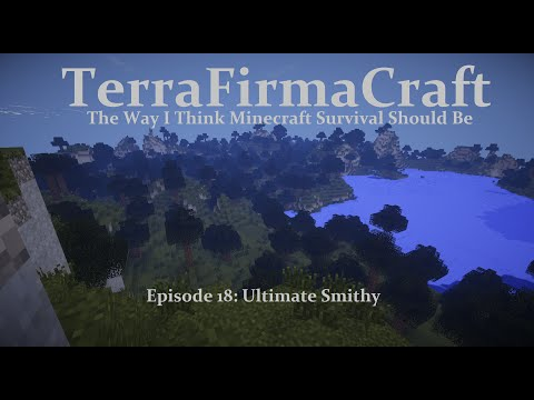Ultimate Smithy - TerraFirmaCraft Ep 18