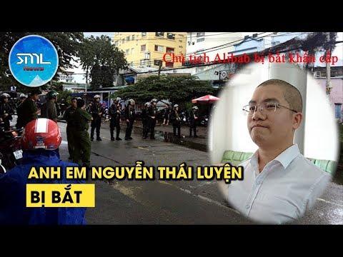 Anh Em Chủ Tịch công ty Alibaba Nguyễn Thái Luyện bị bắt