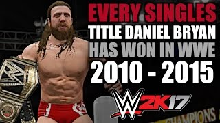 WWE 2K17: Every Singles Title Daniel Bryan Has Won in WWE (2010 - 2015)