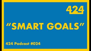 """SMART Goals"" 424 Recording Podcast #024 