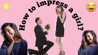 How to impress a girl ||Seven tips || Tibetan Vlogger||Namru kyipa