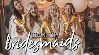 Bridesmaid Proposal Boxes + Meet My Bridesmaids! | Wedding Planning Series ♡
