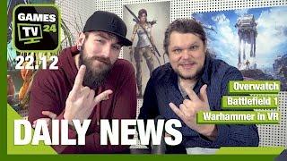 Overwatch, Battlefield 1, Warhammer in VR | Games TV 24 Daily - 22.12.2016