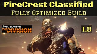 The Division FireCrest Classified Fully Optimized Build 1.8 PTS!