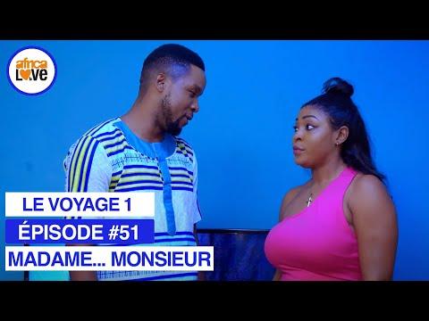 MADAME... MONSIEUR - épisode #51 - Le voyage 1 (série africaine, #Cameroun)
