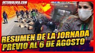 🔴 RESUMEN DE LA JORNADA PREVIA AL 6 DE AGOSTO EN BOLIVIA 🇧🇴