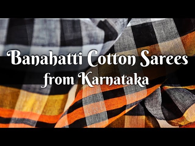 62 Banahatti Cotton Sarees from Karnataka || ಕರ್ನಾಟಕಡಾ ಬನಹಟ್ಟಿ ಸೀರೆಗಳು