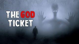"""""""The God Ticket"""" Creepypasta"""