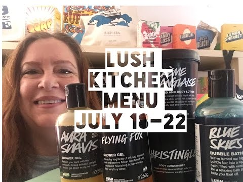 Lush Kitchen Menu July 18-22 | Lush Encyclopedia Blog