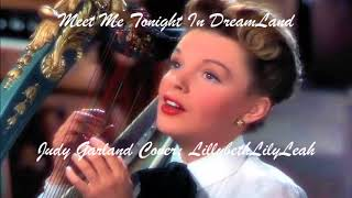 Meet Me Tonight In Dreamland Judy Garland Cover