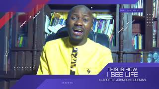 THIS IS HOW I SEE LIFE {Episode 5} With Apostle Johnson Suleman