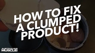 How to Fix a Clumped Product!