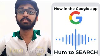 Now in the Google app - Hum to SEARCH | ENGLISH | TECHBYTES