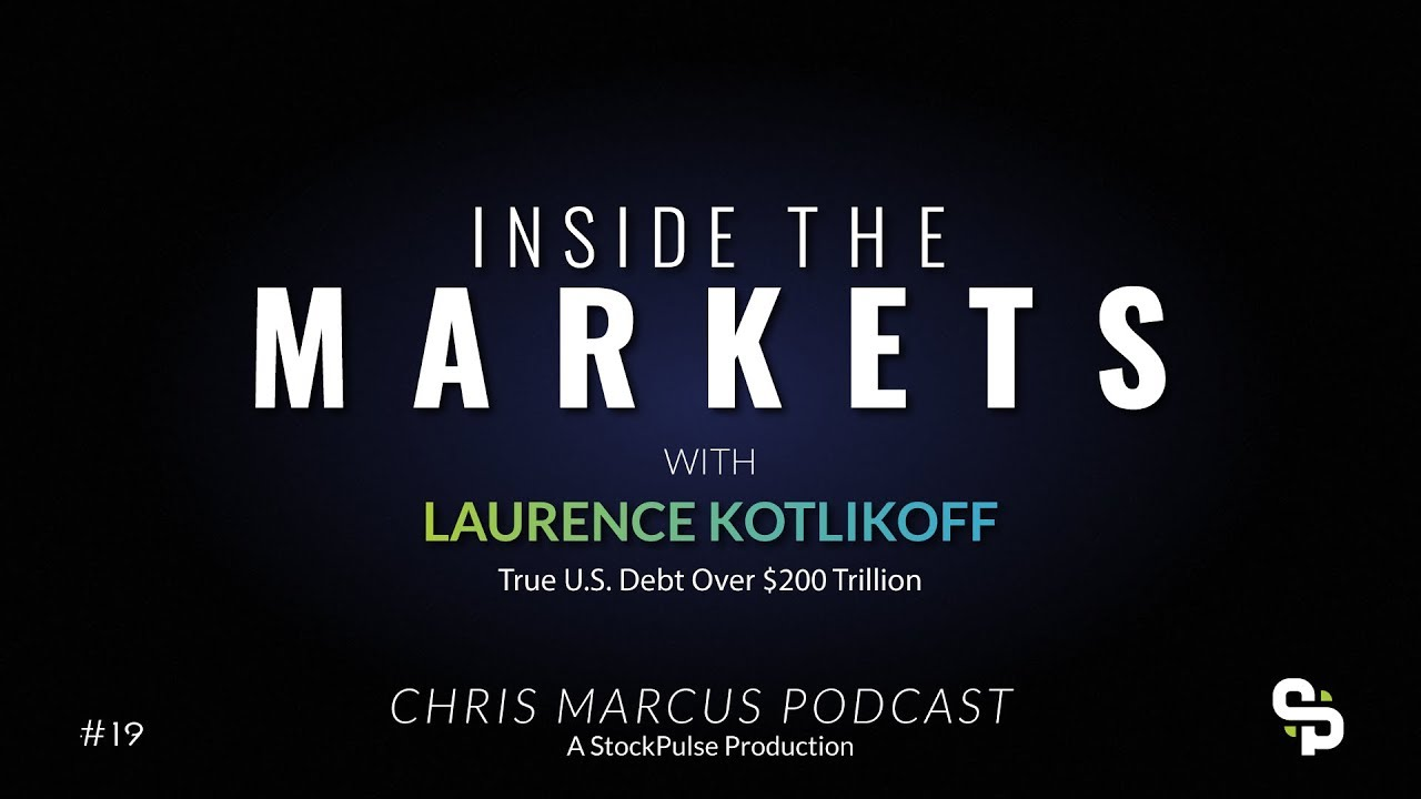 Professor Laurence Kotlikoff - True U.S. Debt Over $200 Trillion