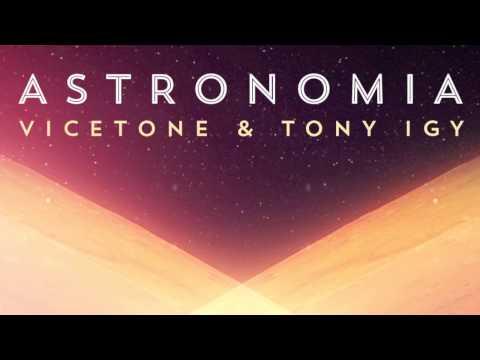 Vicetone & Tony Igy - Astronomia